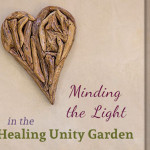 Be Hive of Healing, Minding the Light - Healing unity Garden -